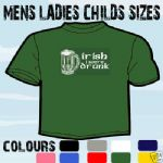 IRISH DRUNK PADDYS DAY IRELAND T-SHIRT ALL SIZES
